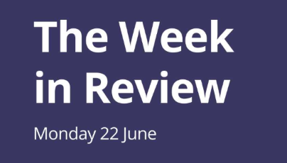 The Week in Review Monday 22nd June