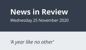 News in Review Wednesday 25th November 2020