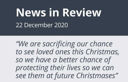 News in Review Tuesday 22nd December 2020